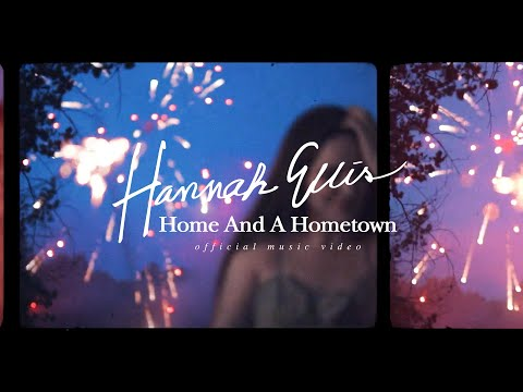 Hannah Ellis - Home And A Hometown (Official Music Video)
