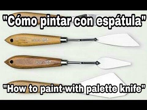 Cómo pintar con espátula al óleo.