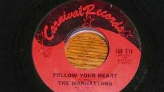 Watch Manhattans Follow Your Heart video