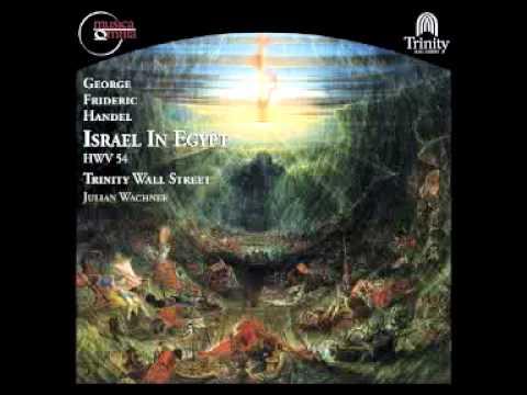 Handel: Israel In Egypt - He Is My God (Chorus)
