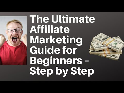 The Ultimate Affiliate Marketing Guide for Beginners – Step by Step