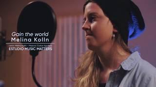 Gain the world - Melina Kölln - Music Matters Records