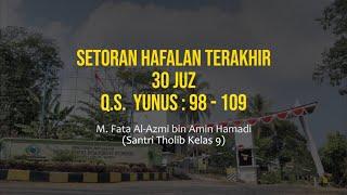Setoran Hafalan Terakhir | 30 Juz - M. Fata Al-Azmi bin Amin Hamidi