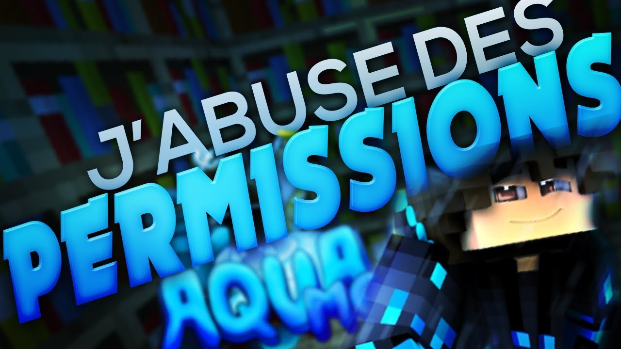 J'ABUSE DE MES PERMISSIONS SUR AQUAMC Episode Hors série !