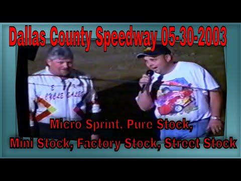 Dallas County Speedway 05-30-2003 Micro Sprint, Pure Stock, Mini Stock, Factory Stock, Street Stock