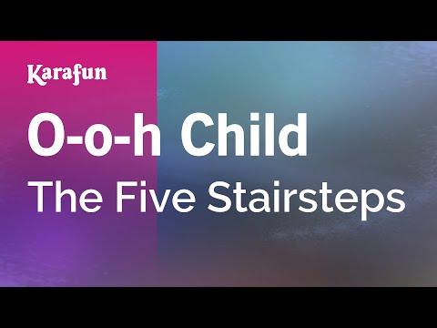 Karaoke O-o-h Child - The Five Stairsteps *