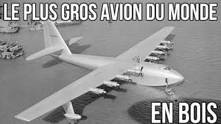 ✈ Le plus gros avion du monde était fait de bois - Histoires de Vols #5