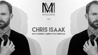 Chris Isaak - Have Yourself a Merry Little Christmas (Vocal Cover)