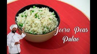 Jeera Matar Pulao Recipe   ताज़ा मटर का पुलाव   CHEF HARPAL SINGH SOKHI   Jeera Rice