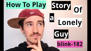 How To Play: Story Of A Lonely Guy (blink-182)