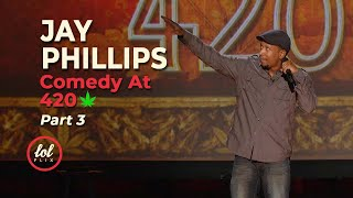Jay Phillips • Tommy Chong Comedy At 420 • Part 3 | LOLflix