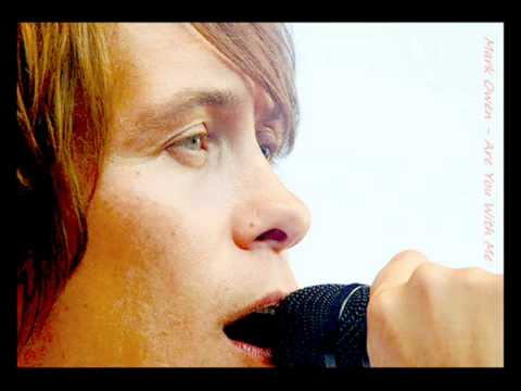 mark owen are you with me
