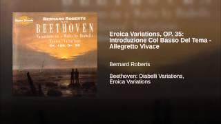 Eroica Variations, OP. 35: Introduzione Col Basso Del Tema - Allegretto Vivace