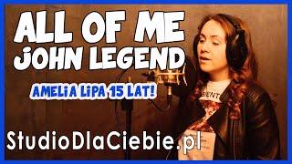 All of Me - John Legend (cover by Amelia Lipa) #1524