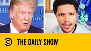 """Trump Says Pandemic """"Will Get Worse Before It Gets Better""""I The Daily Show With Trevor Noah"""