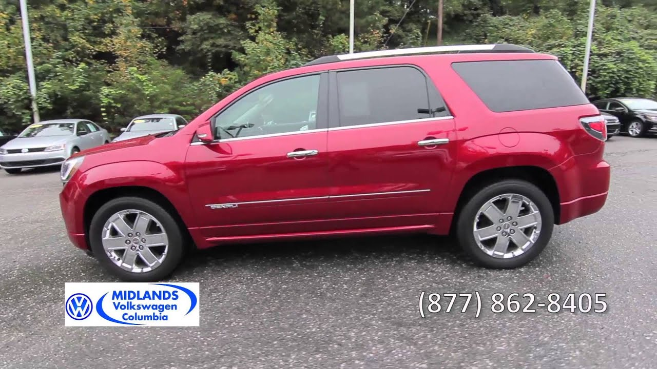 gmc acadia denali midlands volkswagen columbia youtube