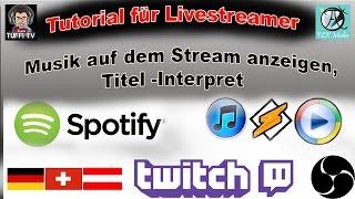 OBS Musik anzeigen - auf dem Stream - Spotify, itunes, Mediaplayer, Chome [GER 1080] 2015 Deutsch