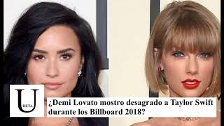 ¿Demi Lovato mostró desagrado a Taylor Swift durante los Billboard 2018?