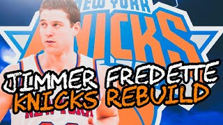 ONE MORE CHANCE! JIMMER FREDETTE KNICKS REBUILD! NBA 2K19
