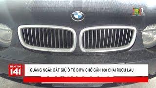Tóm gọn xế sang BMW chở gần 100 chai rượu lậu tại huyện Đức Phổ, Quảng Ngãi | Nhật ký 141