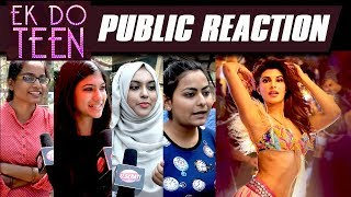 Ek Do Teen Song Public Reaction | Honest Review | Crazy Comments | Baaghi 2 | Jacqueline Fernandez