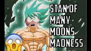 Stan of Many Moons MADNESS! Does this need to be Hotfixed?