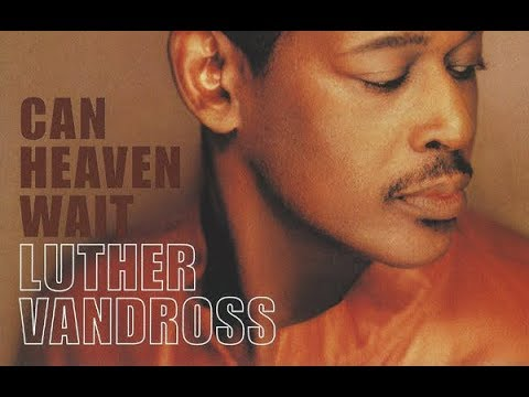 Luther Vandross - Can Heaven Wait [SAF Deep & Dark Club]