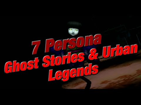 7 Urban Legends from Persona and the Real World! (Persona Series)