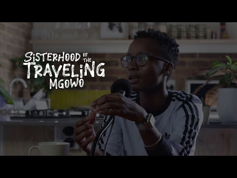 Sisterhood Of The Traveling Mgowo EP15: The Unspoken Hierarchy Of Love