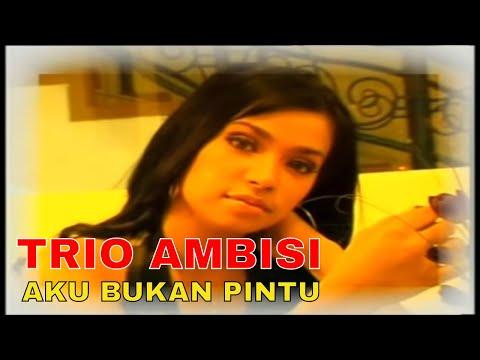 Trio Ambisi - Aku Bukan Pintu  [Official Video Clip]