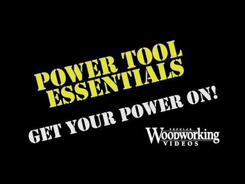 Power Tool Essentials PREVIEW – Equipment Maintenance, Best Practices, Tricks and Tips
