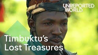Timbuktu's Lost Treasures   Unreported World