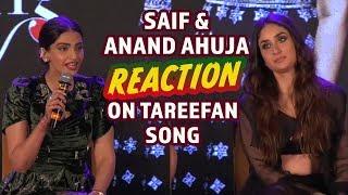 Anand Ahuja और Saif Ali Khan Reaction On Tareefan Song   Kareena Kapoor Khan & Sonam Kapoor