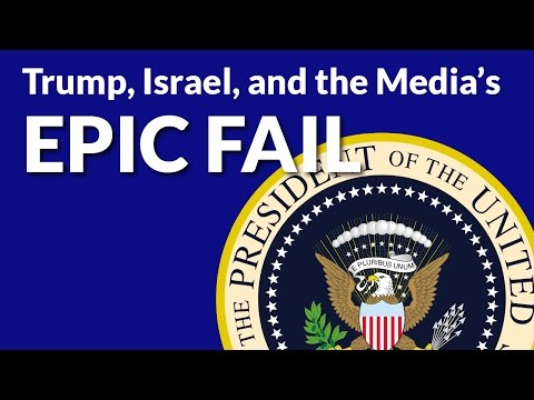 Trump, Israel and the Media