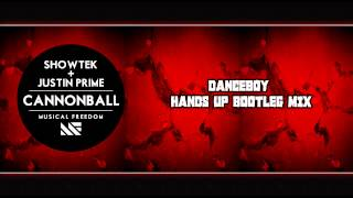 Showtek and Justin Prime - Cannonball (Danceboy Hands Up Bootleg Mix)