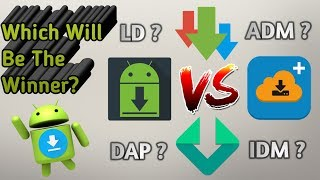android Download Manager Competition! DAP vs ADM Pro vs IDM vs LoaderDroid Pro (Best Apps of 2017)