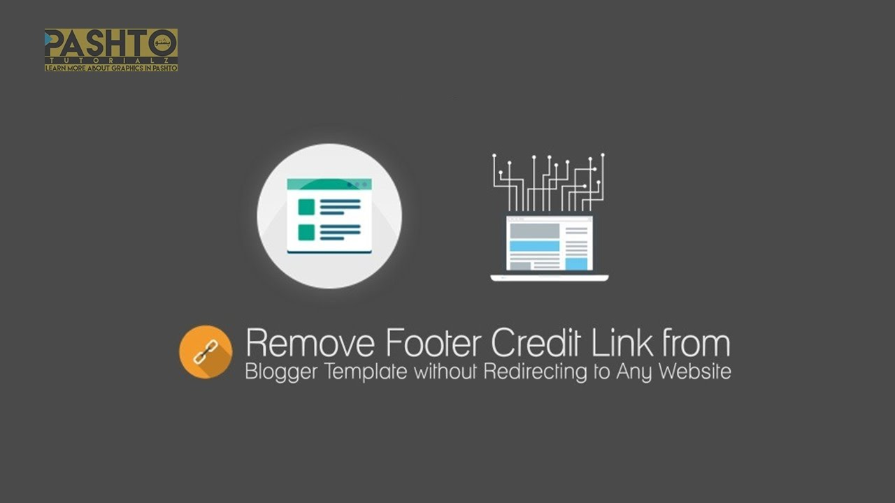 How To Remove Footer Credit From Any Blogger Template Without ...
