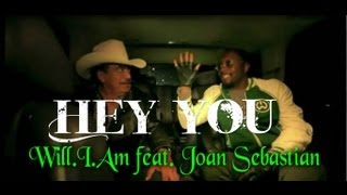 Will.i.am feat. Joan Sebastian — Hey You [Club Mix] ♫♪♫♪{Con letra Inglés\Español}