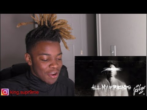 21 Savage - All My Friends (REACTION)