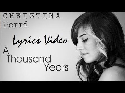 Christina Perri - A Thousand Years [Official Lyrics Video] 🎵