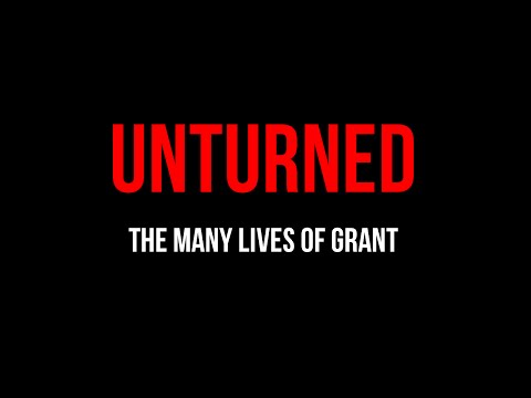 Unturned: The Many Lives Of Grant (No Commentary)