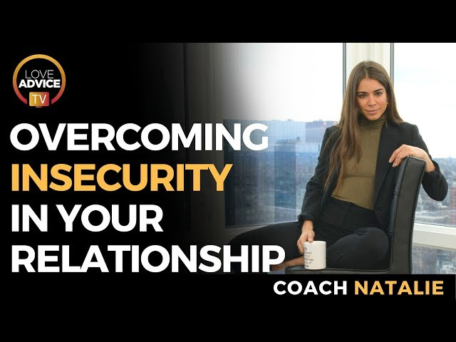 How Do I Stop Being Insecure In My Relationship | How To Overcome Insecurity In A Relationship