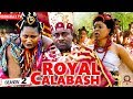 ROYAL CALABASH 2 (New Movie)| EMEKA IKE 2019 NOLLYWOOD MOVIES