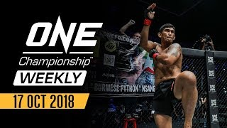 ONE Championship Weekly | 17 October 2018
