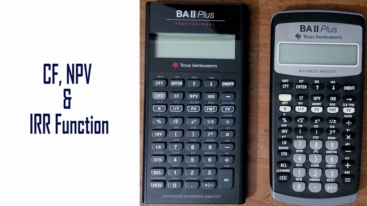 Cf Npv And Irr Function Baii Plus Financial Calculator Tutorial Youtube