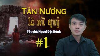 Tân Nương Là Nữ Quỷ | Truyện ma hay mới nhất Nguyễn Huy diễn đọc | Đất Đồng Radio