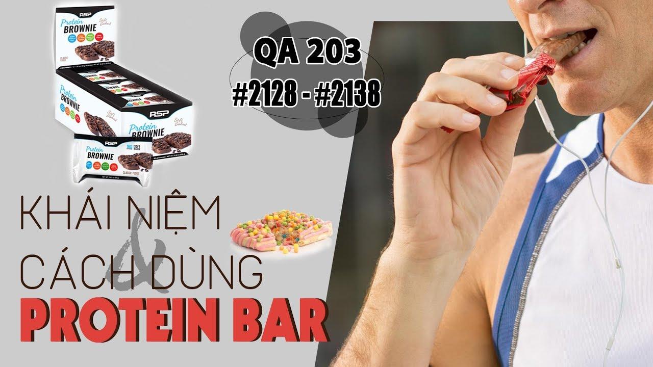 QA 203 – Protein Bar là gì? Cách dùng bánh protein đúng nhất