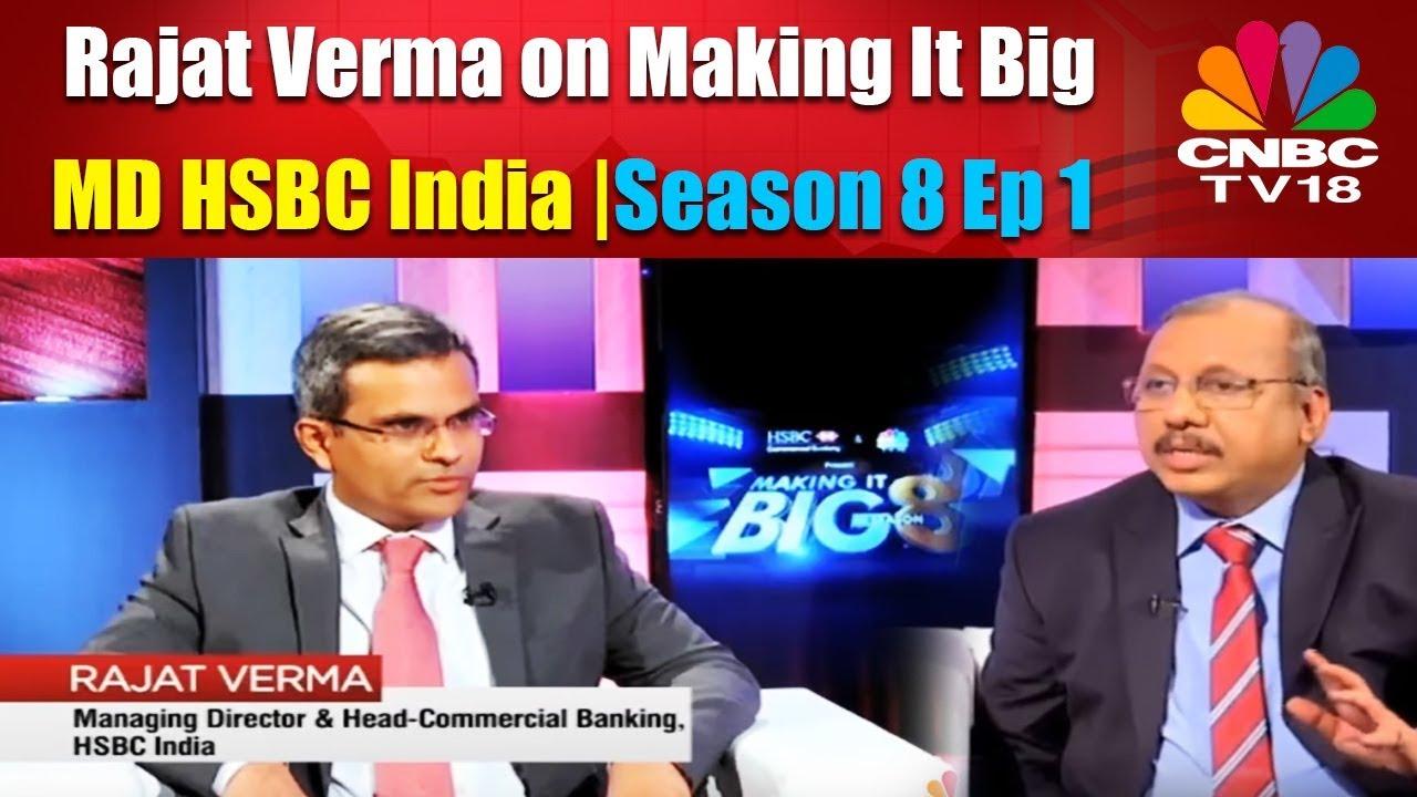 Rajat Verma on Making It Big   MD HSBC India   Season 8 Ep 1   CNBC TV18