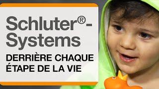 Derrière chaque étape de la vie : Schluter®-Systems