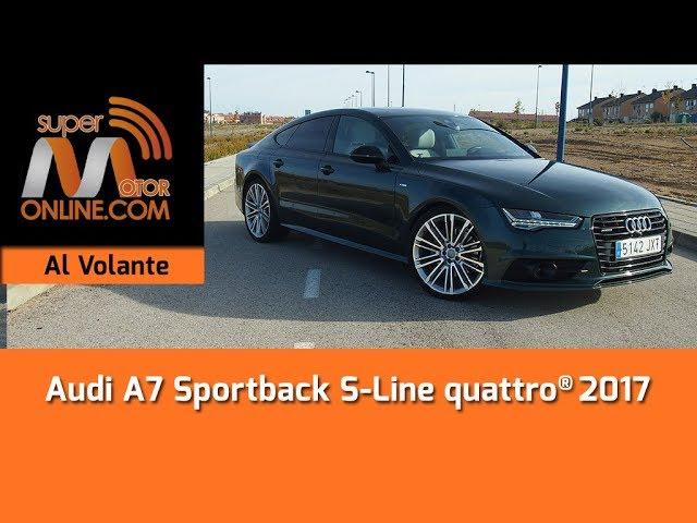 Audi A7 Sportback 2017 / Al volante / Prueba dinámica / Review / Supermotoronline.com